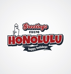 Honolulu vacation greetings theme vector