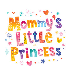 Mommys little princess vector