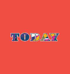Today concept word art vector