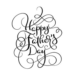 happy fathers day vintage text calligraphy vector image