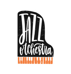 Jazz orchestra hand drawn lettering grand piano vector