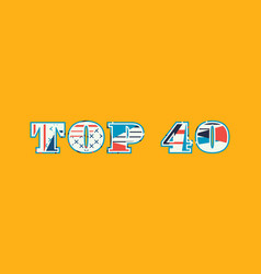 top 40 concept word art vector image