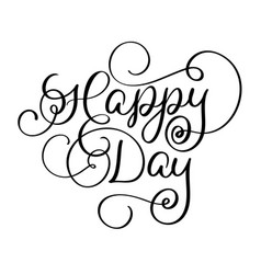 happy day vintage text calligraphy vector image vector image