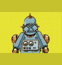 robot covered his eyes vector image
