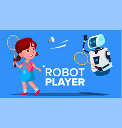 Robot playing badminton with a child girl vector
