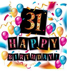 happy birthday thirty one 31 year vector image