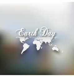 Earth Day Greeting card with the words world map vector