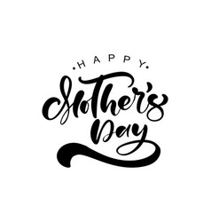 happy mothers day lettering black vector image
