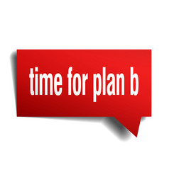 time for plan b red 3d speech bubble vector image
