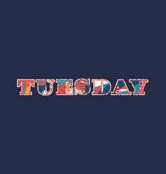 Tuesday concept word art vector