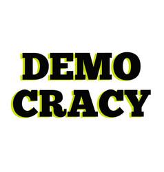 Democracy typographic stamp vector