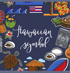 Hawaiian symbols frame travel to hawaii food and vector