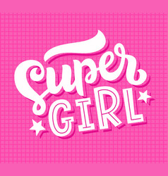 super girl lettering poster motivational quote vector image