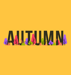 trendy autumn with letters trees and plants vector image