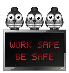 Work safe be safe vector