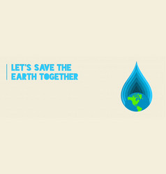 Earth day water conservation paper cut banner vector
