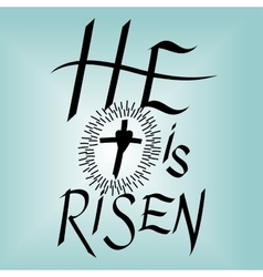 Lettering Bible He is risen near the cross vector image vector image