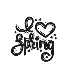 i love spring cute creative hand drawn lettering vector image