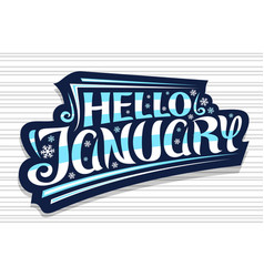 Lettering hello january vector