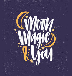 romantic saying lettering moon magic and vector image