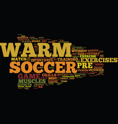 The importance of soccer pre game warm up text vector
