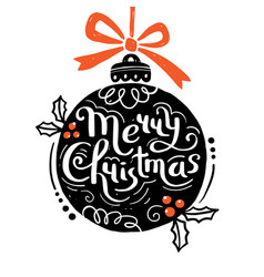 merry christmas christmas ball and hand drawn vector image