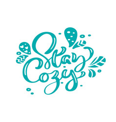 stay cozy blue christmas vintage calligraphy vector image