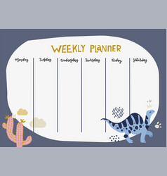 childish weekly planner with cute dinosaur vector image