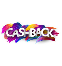Cashback sign with colorful brush strokes vector