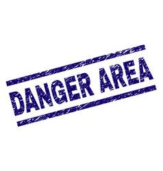 Grunge textured danger area stamp seal vector
