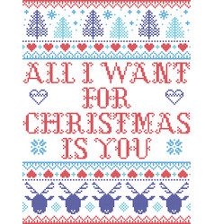 All i want for christmas is you pattern vector