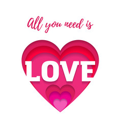all you need is love quote with heart paper cut vector image