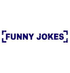 Grunge textured funny jokes stamp seal inside vector