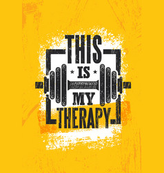 This is my therapy fitness muscle workout vector