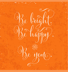 be bright be happy be you- hand drawn vector image