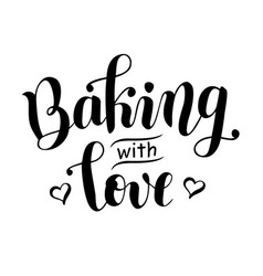 lettering of baking with love isolated vector image