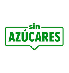 sugar free icon spanish sin azucares food product vector image
