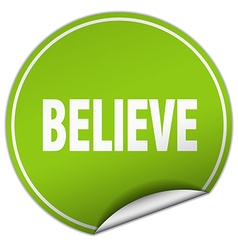 believe round green sticker isolated on white vector image