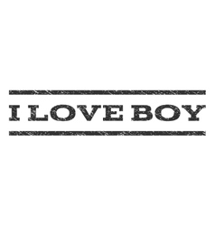 I Love Boy Watermark Stamp vector