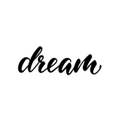 lettering poster dream inspirational and vector image