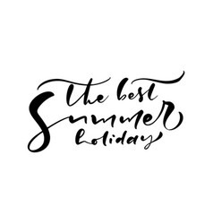 cute the best summer holiday hand drawn lettering vector image