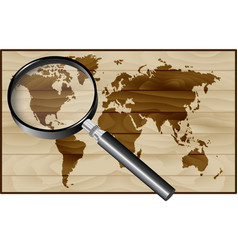 magnifier and world map on wood background vector image