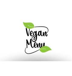 vegan menu word text with green leaf logo icon vector image