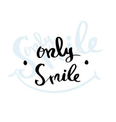 only smile lettering for poster vector image