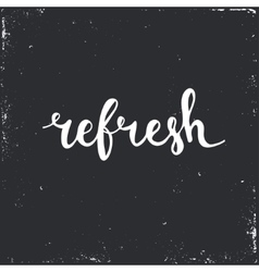 Refresh Hand drawn typography poster vector
