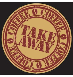 Take away coffee grunge stamp vector image
