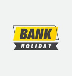 Bank holiday banner vector