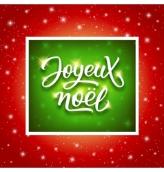 Joyeux Noel lettering Merry Christmas on french vector