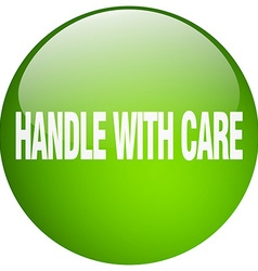 Handle with care green round gel isolated push vector