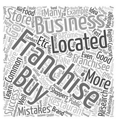 Buyer Beware Common Mistakes Failed Franchisees vector image vector image